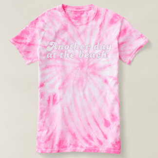 Another Day at the Beach Pink tie-dye tee