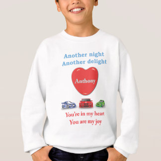 Another night another delight Anthony w racecars Sweatshirt