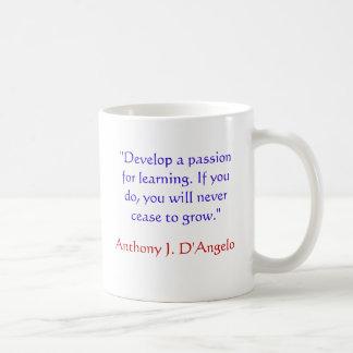 Anthony J. D'Angelo Quote Mug