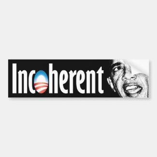 Anti Barack Obama - Incoherent Bumper Sticker