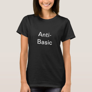 Anti-Basic T-Shirt