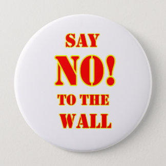"Anti- Donald Trump ""say NO! to the wall button. 10 Cm Round Badge"
