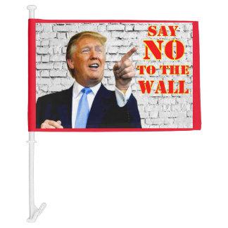 Anti- Donald Trump say NO to the wall car flag. Car Flag