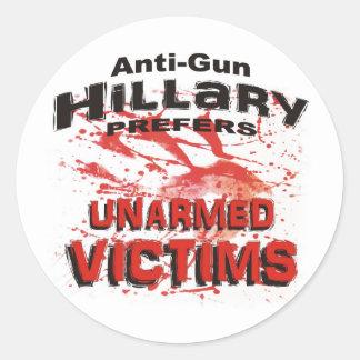 Anti-Gun Hillary Prefers Unarmed Victims Classic Round Sticker
