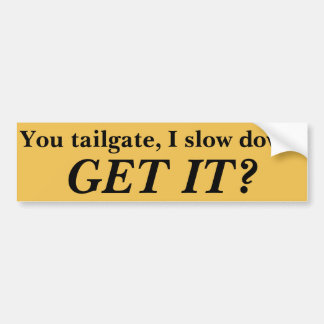 Anti-Tailgating bumper sticker