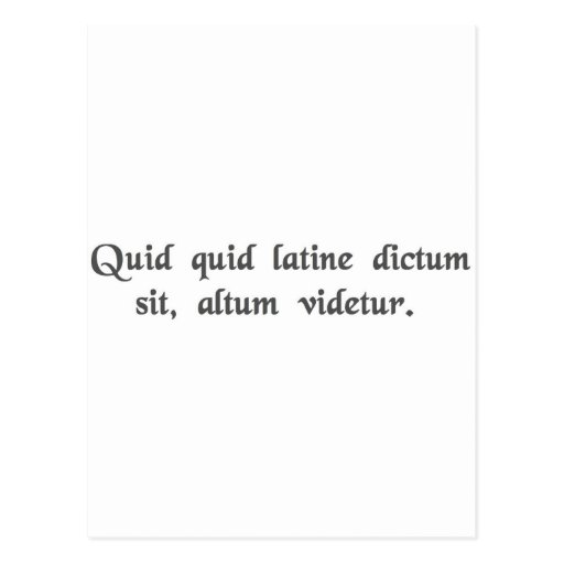 Anything said in Latin sounds profound. Postcard