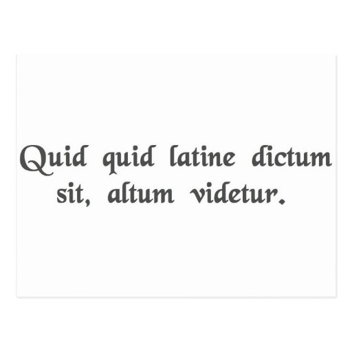 Anything said in Latin sounds profound. Postcards