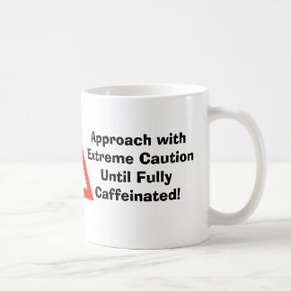 Approach with Caution Until Fully Caffeinated! Basic White Mug