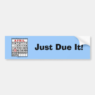 April 15th Calendar- Tax Humor Bumper Sticker