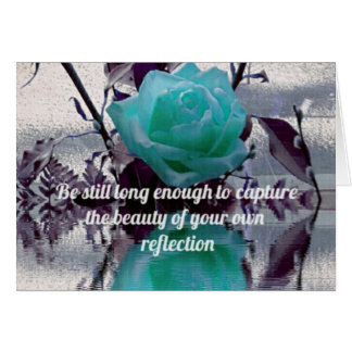 Aquamarine Teal Reflected Rose Inner Beauty Quote Card