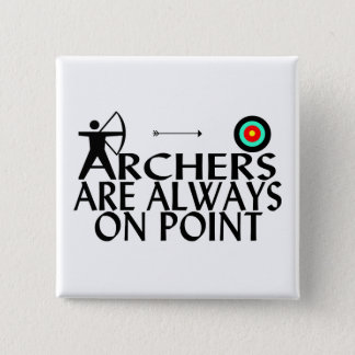 Archers Are Always On Point 15 Cm Square Badge