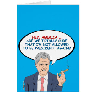 Are we sure I'm not allowed to be president again? Card