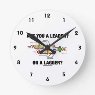 Are You A Leader? Or A Lagger? Geek DNA Humor Round Clock