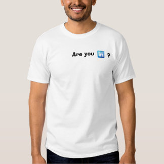 Are you in? t shirt