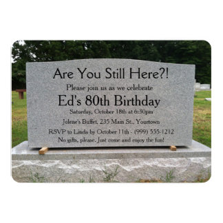 Are You Still Here?  Birthday Invite