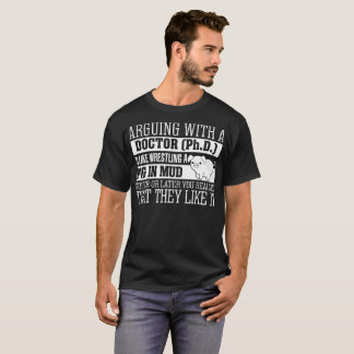Arguing With Doctor Phd Major Wrestling Pig T-Shirt