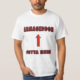 Armageddon Outta Here End Times Merchandise T-Shirt