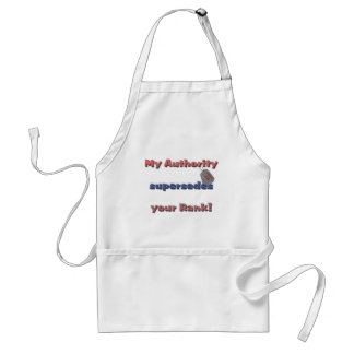 Army Wife - My Authority supersedes your rank Standard Apron