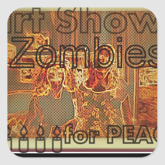 """Art Show Zombies for Peace"" Square Sticker"
