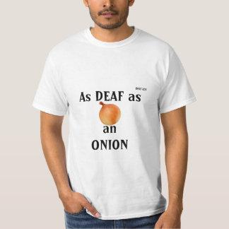 As DEAF as an ONION T-Shirt