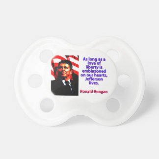 As Long As A Love Of Liberty - Ronald Reagan Dummy