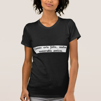 As long as you are fortunate, you will have..... T-Shirt
