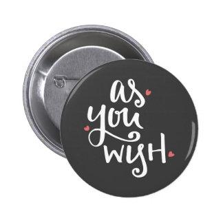 As You Wish (Dark Version) 6 Cm Round Badge
