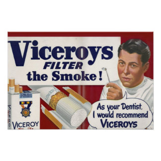 As Your Dentist I Would Recommend Viceroys Poster