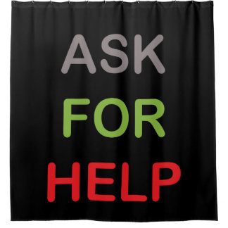 Ask For Help - Cure Cancer Now Shower Curtain