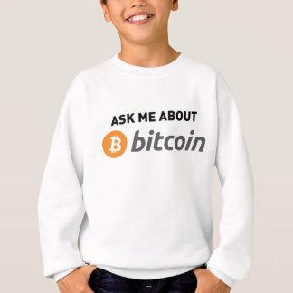 Ask Me About Bitcoin Sweatshirt