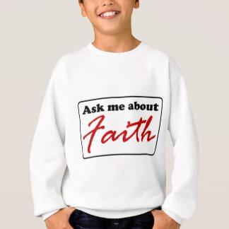 Ask Me About Faith Sweatshirt