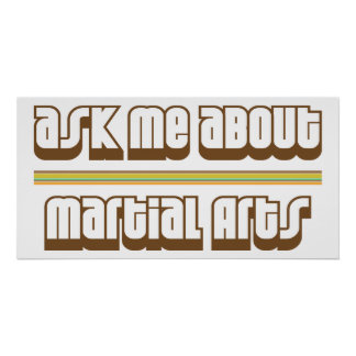 Ask Me About Martial Arts Poster