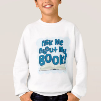 Ask Me About My Book! Fun Style Sweatshirt