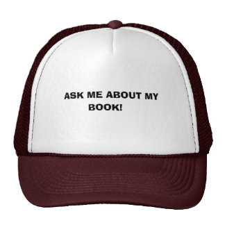 ASK ME ABOUT MY, BOOK! TRUCKER HAT