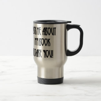 ask me about my book t-shirt stainless steel travel mug