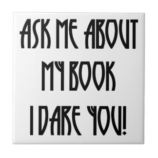 ask me about my book t-shirt ceramic tiles