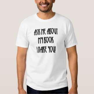 Ask Me About My Book Tees
