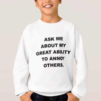 ASK ME ABOUT.png Sweatshirt