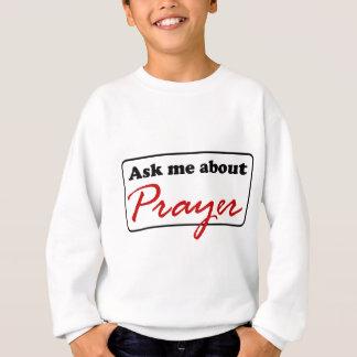 Ask Me About Prayer Sweatshirt