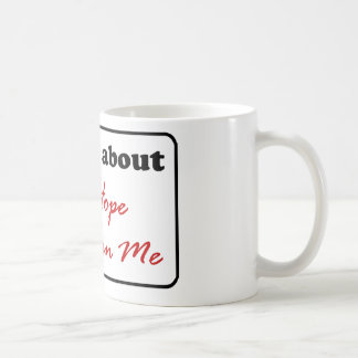 Ask Me About The Hope That Is in Me Basic White Mug