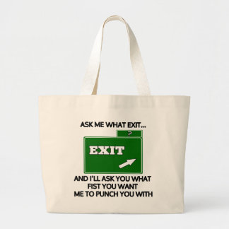 Ask me what exit and ill ask you what fist bag