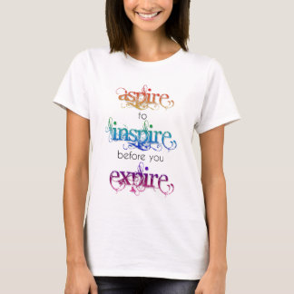 Aspire to Inspire T-Shirt