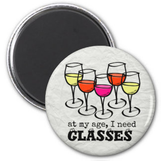 At My Age, I Need Glasses Wine Humor 6 Cm Round Magnet