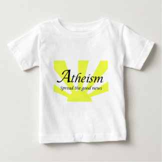 Atheism Spread The Good News Baby T-Shirt