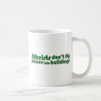 Atheist don't fly planes into buildings mug