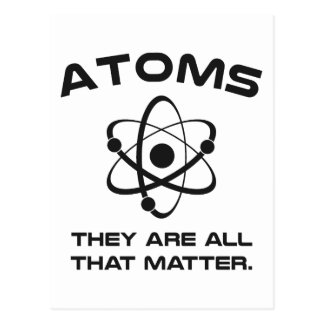 Atoms They're All That Matter Postcard