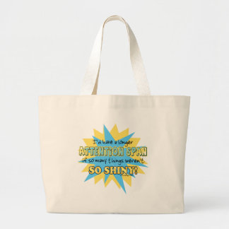Attention Span Shiny Humor Large Tote Bag