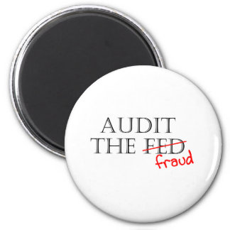 Audit the Fraud 6 Cm Round Magnet