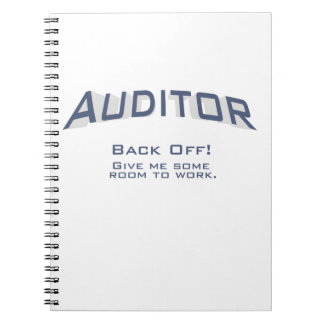 Auditor - BACK OFF! Give me some room to work. Notebooks