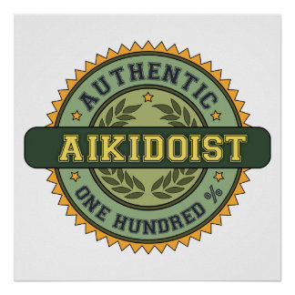 Authentic Aikidoist Posters